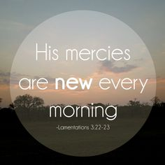 Lamentations 3:22-23 #mercy #sunrise
