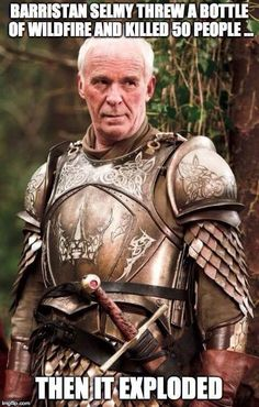 See Barristan is the Chuck Norris of Westeros hahaha
