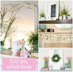 25 Spring & Easter Mantel ideas.  Some very sweet and pretty, to minimal and modern ideas | Babble