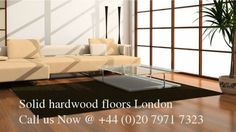 You should go for solid hardwood floor if you want to improve the look of your home and add a touch of sophistication to it. This type of wooden flooring really lasts for long and is easy to clean and maintain.