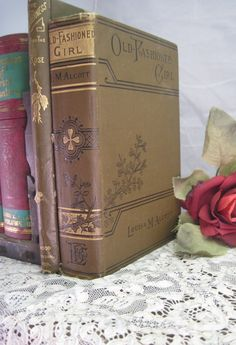Old Fashioned Girl, Louisa May Alcott, 1901 ~❥ favorite book in the world