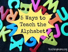 Teaching Mama: 5 Ways to Teach the Alphabet-foundational for reading and writing. Pinned by SOS Inc. Resources. Follow all our boards at pinterest.com/sostherapy for therapy resources.