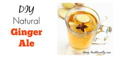 DIY Natural Ginger Ale