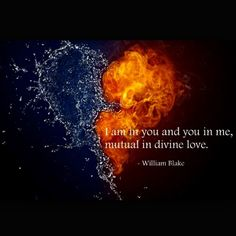 """I am in you and you in me, mutual in divine love. -William Blake #love…"