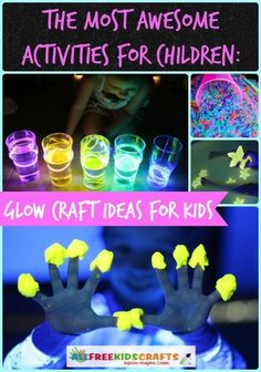 The Most Awesome Activities for Children: 35 Glow Craft Ideas for Kids