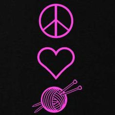 Peace, Love, Knit----For Christina:)