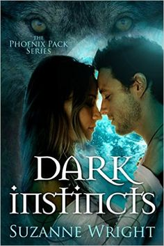 Dark Instincts (The Phoenix Pack Series Book 4) - Kindle edition by Suzanne Wright. Paranormal Romance Kindle eBooks @ Amazon.com.
