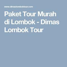 Paket Tour Murah di Lombok - Dimas Lombok Tour