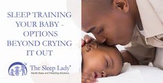 Sleep Training Your Baby: Options Beyond Crying It Out