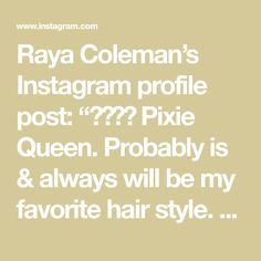 "Raya Coleman's Instagram profile post: ""🧚🏼‍♀️ Pixie Queen. Probably is & always will be my favorite hair style. Sharing how I curl it in my stories today! What products & tools I…"""