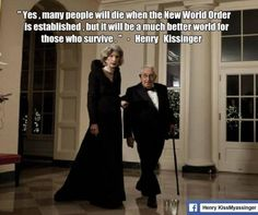 Henry Kissinger on the NWO. = Yes, many people will die when the New World Order is established, but it will be a much better world for those who survive. Henry Kissinger, World Government, Thing 1, Open Your Eyes, New World Order, Conspiracy Theories, Look At You, Ancient Aliens, Christians