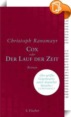 Cox    ::  Ein farbenprächtiger Roman über einen maßlosen Kaiser von China und einen englischen Uhrmacher.