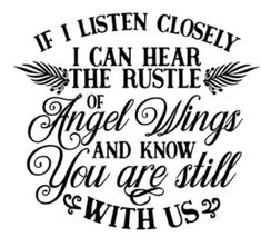 Silhouette Design Store: If I Listen Closely I Can Hear The Rustle Of Angel Wings Silhouette Projects, Silhouette Cameo, Free Silhouette Designs, Family Quotes, Me Quotes, Qoutes, After Life, Vinyl Designs, Cricut Design