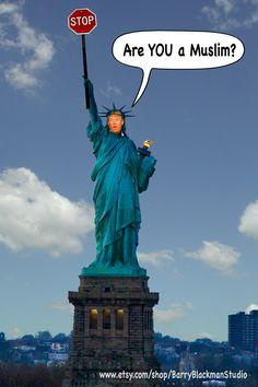 TRUMP STATUE of LIBERTY, Political Cartoon, Trump, Poster, Politics, Presidential, Campaign, Immigration, Muslims, Terrorism, Radical Islam by BarryBlackmanStudio on Etsy