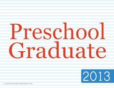 2013 Preschool and Kindergarten Graduation Signs