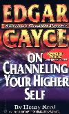 Edgar Cayce on Channeling Your Higher Self