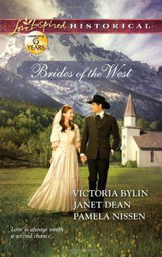 Brides of the West: Josie's Wedding Dress\Last Minute Bride\Her Ideal Husband (Love Inspired Historical #132) by Victoria Bylin/Janet Dean/Pamela Nissen, Apr 2012