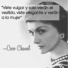 #she #fashionicon #quote #chanel #coco #vistete #vulgar #vistete #elegante