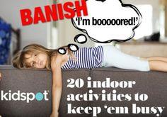 20 indoor activities to keep 'em busy