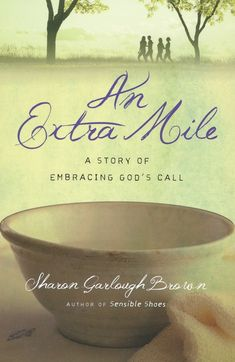 """Read """"An Extra Mile A Story of Embracing God's Call"""" by Sharon Garlough Brown available from Rakuten Kobo. Christianity Today 2019 Book of the Year Award, Fiction The women of Sensible Shoes are navigating both deep joy and dev. Sharon Brown, Fiction Books To Read, Sensible Shoes, Spiritual Formation, Serving Others, Hope For The Future, Extra Mile, What To Read, Guided Reading"""