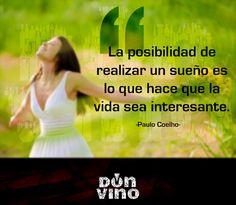 La posibilidad de realizar un sueño es lo que hace que la vida sea interesante. #DonVino