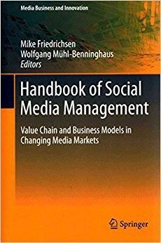 Télécharger [Handbook of Social Media Management: Value Chain and Business Models in Changing Media Markets] (By: Mike Friedrichsen) [published: June, 2013] Gratuit