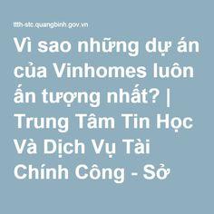 Vì sao những dự án của Vinhomes luôn ấn tượng nhất? | Trung Tâm Tin Học Và Dịch Vụ Tài Chính Công - Sở Tài Chính Quảng Bình