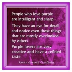 People who love Purple. People who think purple is Gay. it is a color that is all. I love and wear purple myself. And I sure as heck am not gay. So people stop thinking it is gay. Purple is the color of royality. Purple Rain, Purple Love, All Things Purple, Shades Of Purple, Deep Purple, Purple Stuff, 50 Shades, Purple Thoughts, Purple Punch