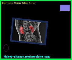 Hypertension Chronic Kidney Disease 101902 - Start Healing Your Kidneys Today!
