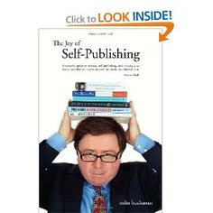 Price: $14.95 - The Joy of Self-Publishing (Self-Publishing and Publishing with the Print-on-Demand and Digital Print Models of Lightning Source and Others, and ... Booksellers and Traditional Bookstores.) - TO ORDER, CLICK THE PHOTO
