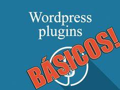 9 Plugins básicos que debes instalar en Wordpress 2016. | Tublogfacil.com