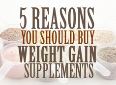 5 Reasons You Should Buy Weight Gain Supplements