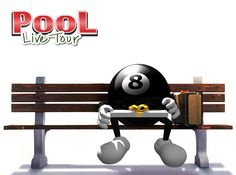Life is like a pool table. Sometimes you have to walk around it, but there is always a shot.