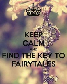 """""""KEEP CALM and find the key to fairy takes."""" Look for the truth in fairy tales. Many fairy tales come down from old, old legends. Keep Calm Posters, Keep Calm Quotes, Me Quotes, Ouat Quotes, Disney Quotes, Fee Du Logis, Image Citation, Son Luna, Believe In Magic"""