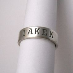 """engagement ring ,sterling silver ring, mens ring, womens ring, wedding bands, """"taken"""" made to your size. $65.00, via Etsy."""