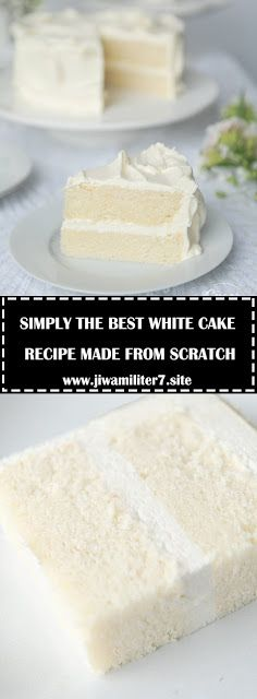SIMPLY THE BEST WHITE CAKE RECIPE MADE FROM SCRATCH - #recipes