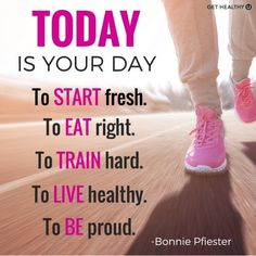 Today is your day to start fresh. To eat right. To train hard. To live healthy. To be proud. | Repin for workout motivation!