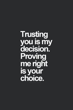 Pin by novelistic girl on my own little world pinterest trusting you is my decision proving me right is your choice and to those i give more than one chance too i love you more than lyfe itself altavistaventures Gallery