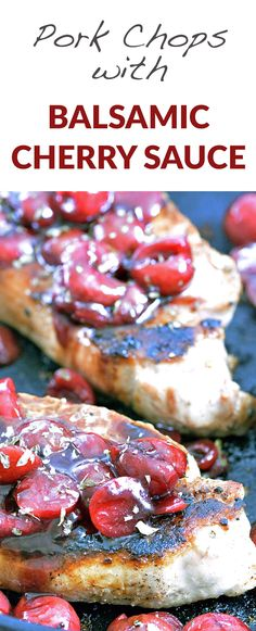 Boneless Pork Chops Smothered in Balsamic Cherry Sauce. Loaded with ...