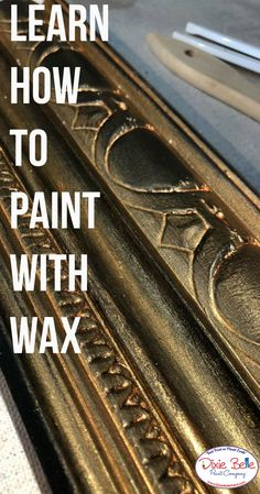 Learn How to Paint with Wax from Dixie Belle Paint Company. Read more on… Rub And Buff, Hand Painted Furniture, Decoupage Furniture, Refinished Furniture, Furniture Refinishing, Spray Paint Colors, Gilding Wax, Paint Companies, Dixie Belle Paint