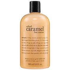 Philosophy - Salted Caramel Hot Cocoa Shampoo, Shower Gel   Since they don't seem to make Caramel Apple anymore...