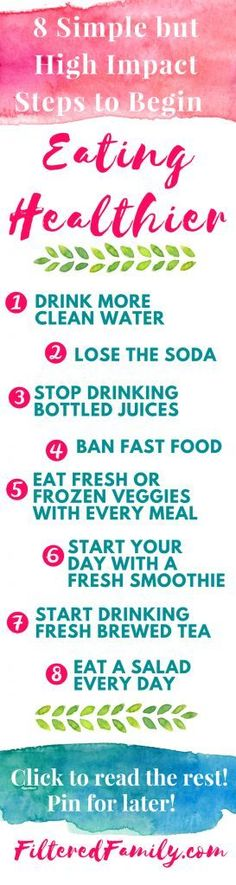 Living healthy is totally doable with these step-by-step changes that lead to big results! You are totally worth it! -- Infographic -8 Simple but High Impact Steps to Begin Eating Healthier | via FilteredFamily.com