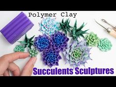 How to sculpt flower-like succulent plants from polymer clay. One of my reference picture for the blue/purple succulent sculpture : https://fr.pinterest.com/...                                                                                                                                                                                 More