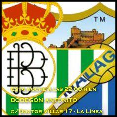 Esta noche el mejor fútbol de la LigaBBVA en BODEGÓN ANTOÑITO.  PARTIDAZO A LAS 22:00 H.  BETIS - MÁLAGA