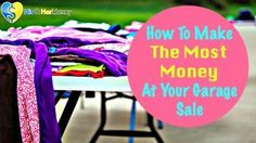 Clothes laid out on a table at a garage sale Garage Sale Pricing, Garage Sale Signs, Clearing Out Clutter, Family Budget, For Sale Sign, Yard Sale, Making Ideas, Over The Years, A Table