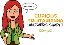 Welcome to the Curious Fruitarianna comic about health and freedom!