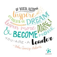 Happy Presidents Day from Activz! / Activz.com / Presidents Day / John Quincy Adams / quote / If your actions inspire others to dream more, learn more, do more, and become more, you are a leader.