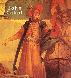 Who is John Cabot? Biography & Voyages of Italian Explorer John Cabot Canadian History, World History, American History, Conquistador, Alexander Von Humboldt, Age Of Discovery, Exploration, History Timeline, Scouts