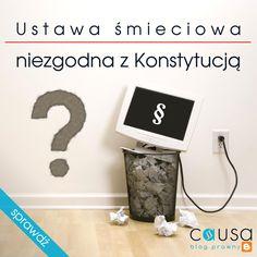 http://www.blog.causakancelariaprawna.eu/2013/12/przepisy-ustawy-smieciowej-dot-opat.html   Temat: Przepisy ustawy śmieciowej dot. opłat niezgodne z Konstytucją.   Rozwinięcie tematu na blogu Kancelarii, zapraszamy :)