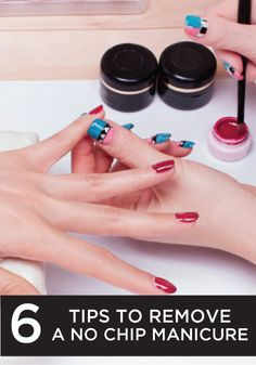 You'll be so happy you read this article with tips to remove a no chip manicure!
